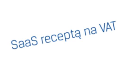 SaaS receptą na zmianę stawek VAT