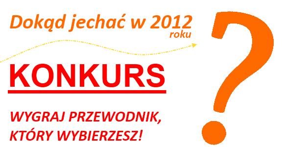 Dokąd w 2012 roku? Wygraj przewodnik!